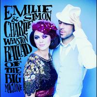 Emilie Simon / Charlie Winston - Ballad Of The Big Machine