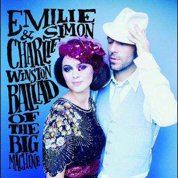 Emilie Simon - Ballad Of The Big Machine