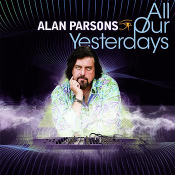 Alan Parsons - All Our Yesterdays