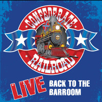 Confederate Railroad - Back To The Barroom