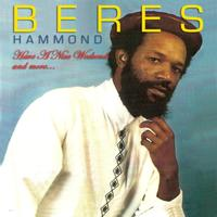 Beres Hammond - Have a Nice Weekend
