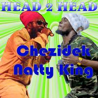 Natty King - Natty King and Chezidek Head 2 Head