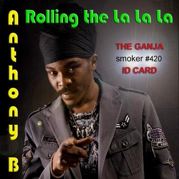 Anthony B - Rolling the La La La