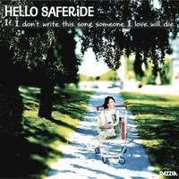 Hello Saferide - If I Don't Write This Song, Someone I Love Will Die