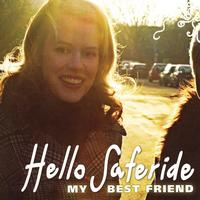 Hello Saferide - My Best Friend