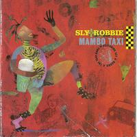 Sly And Robbie - Mambo Taxi Original
