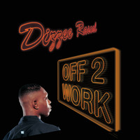 Dizzee Rascal - Off 2 Work / Graftin'