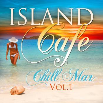 Various Artists - Island Cafe Chill Mar, Vol.1