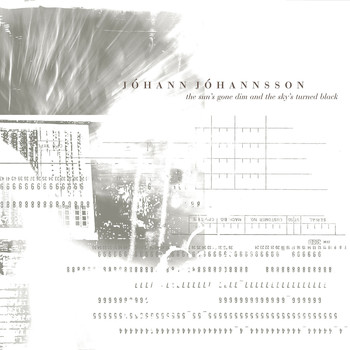 Jóhann Jóhannsson - The Sun's Gone Dim and the Sky's Turned Black