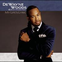 DeWayne Woods - My Life's Lyric