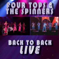Four Tops & The Spinners - Back To Back Live!