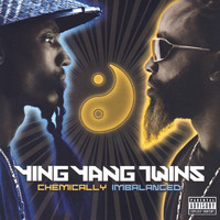 Ying Yang Twins - Chemically Imbalanced (Explicit)