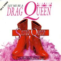 Sister Queen - Let Me Be a Drag Queen (Remixes)