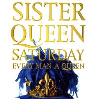 Sister Queen - Saturday Remixes