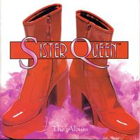 Sister Queen - The Album