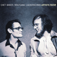 Chet Baker, Wolfgang Lackerschmid - Artists Favor