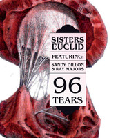 Sisters Euclid feat. Sandy Dillon & Ray Majors - 96 Tears