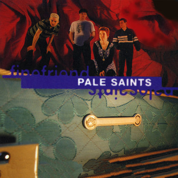 Pale Saints - Fine Friend
