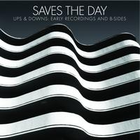 Saves The Day - Ups & Downs: Early Recordings And B-Sides