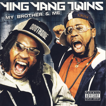 Ying Yang Twins - My Brother & Me (Explicit)