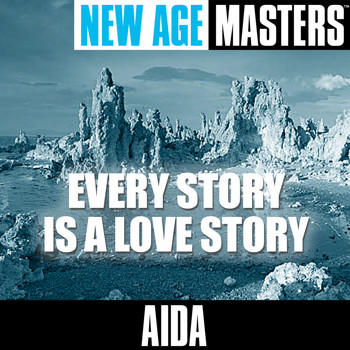 Aida - New Age Masters: Every Story Is A Love Story