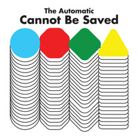 The Automatic - Cannot Be Saved