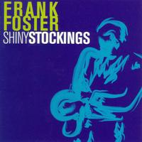 Frank Foster - Shiny Stockings