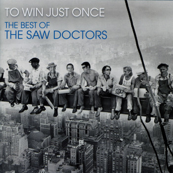 The Saw Doctors - To Win Just Once, The Best of the Saw Doctors