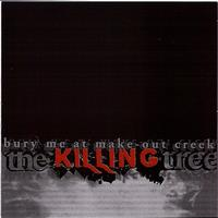 The Killing Tree - Bury Me at Make-out Creek - EP