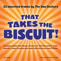 The Saw Doctors - That Takes the Biscuit!