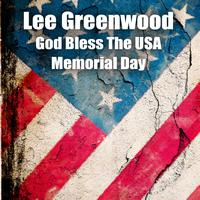 Lee Greenwood - God Bless The USA - Memorial Day