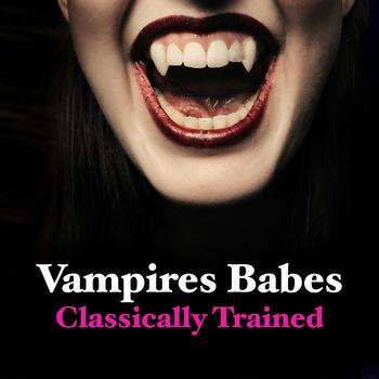 Various Artists - Vampire Babes - Classically Trained