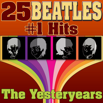 The Yesteryears - 25 Beatles #1 Hits (The Best Of The Beatles)