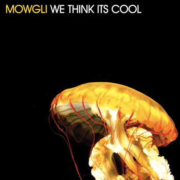 mowgli - We Think Its Cool EP