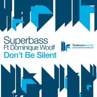 Superbass - Don't Be Silent