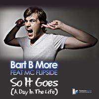 Bart B More - So It Goes (A Day In The Life)