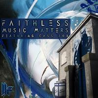 Faithless - Music Matters Featuring Cass Fox