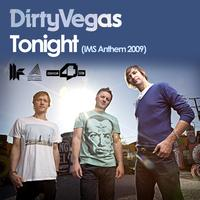 Dirty Vegas - Tonight (IMS Anthem 2009)