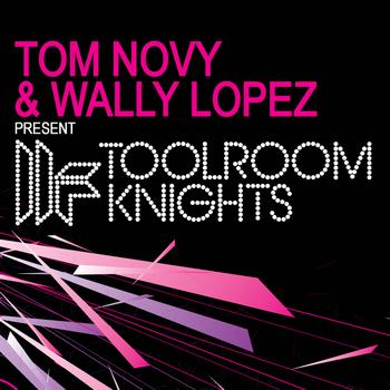 Tom Novy and Wally Lopez - Tom Novy & Wally Lopez Present Toolroom Knights