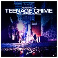 Adrian Lux - Teenage Crime
