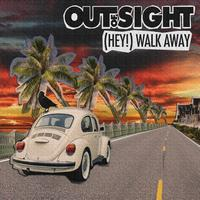 Out Of Sight - Hey! (Walk Away) - Single