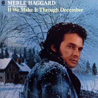 Merle Haggard & The Strangers - If We Make It Through December