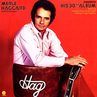 Merle Haggard & The Strangers - Merle Haggard Presents His 30th Album