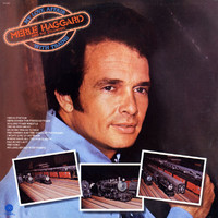 Merle Haggard & The Strangers - My Love Affair With Trains