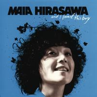 Maia Hirasawa - And I Found This Boy