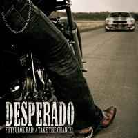 DESPERADO - Take The Chance