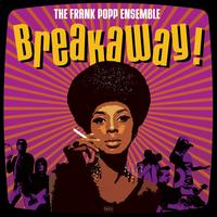 The Frank Popp Ensemble - Breakaway!