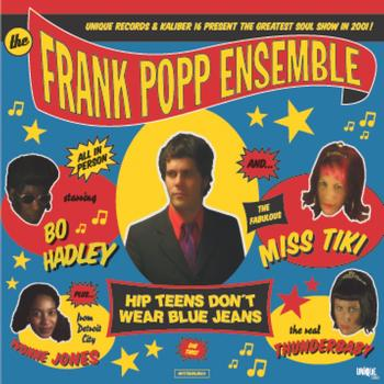 The Frank Popp Ensemble - Hip Teens Don't Wear Blue Jeans