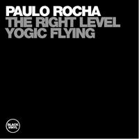 Paulo Rocha - The Right Level, Yogic Flying