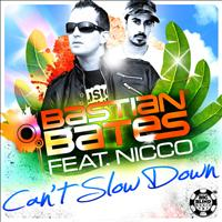 Bastian Bates feat. Nicco - Can't Slow Down